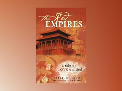 The Red Empires: A Tale of Love Divided av Patrick Lescot