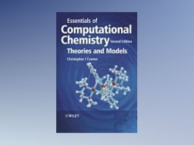 Essentials of Computational Chemistry, 2nd Edition av Christopher J. Cramer