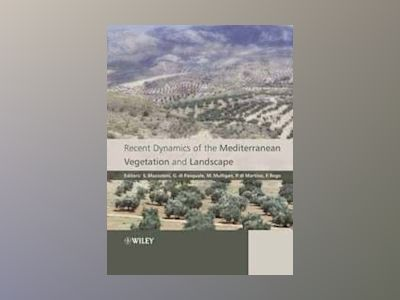 Recent Dynamics of the Mediterranean Vegetation and Landscape av Stefano Mazzoleni