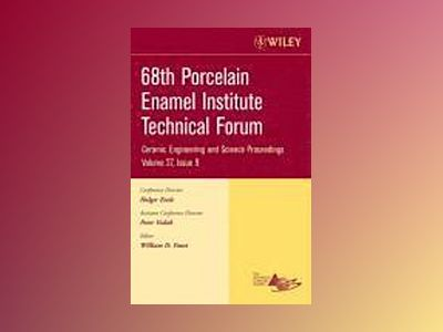68th Porcelain Enamel Institute Technical Forum: A collection of papers pre av William D. Faust