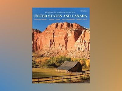 Regional Landscapes of the US and Canada, 7th Edition av Stephen S. Birdsall