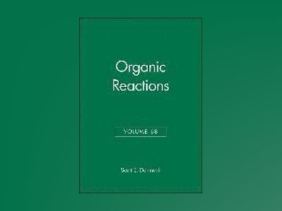 Organic Reactions, Volume 68, Organic Reactions, Volume 68, av Larry E. Overman