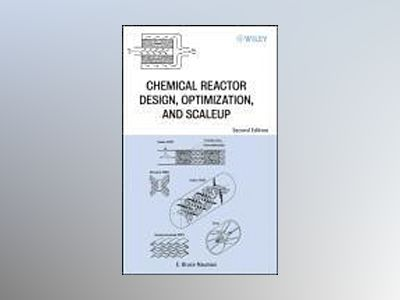 Chemical Reactor Design, Optimization, and Scaleup, 2nd Edition av E. Bruce Nauman