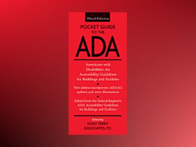 Pocket Guide to the ADA: Americans with Disabilities Act Accessibility Guid av Evan Terry Associates