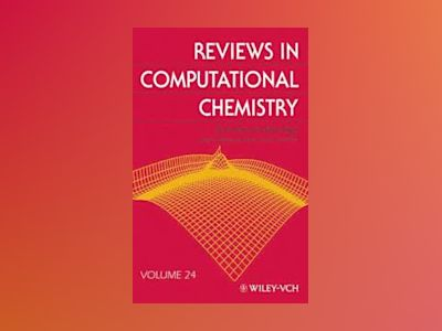 Reviews in Computational Chemistry, Volume 24, av Kenneth B. Lipkowitz