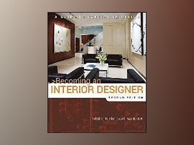 Becoming an Interior Designer: A Guide to Careers in Design, 2nd Edition av Christine M. Piotrowski