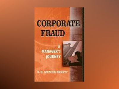 Corporate Fraud: A Manager's Journey av K.H. Spencer Pickett