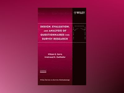 Design, Evaluation, and Analysis of Questionnaires for Survey Research av Willem E. Saris