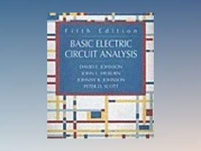 Basic Electric Circuit Analysis, 5th Edition av David E. Johnson