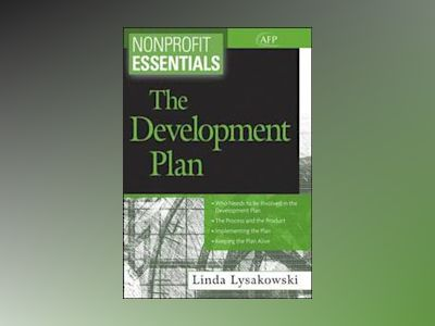 Nonprofit Essentials: The Development Plan av Linda Lysakowski