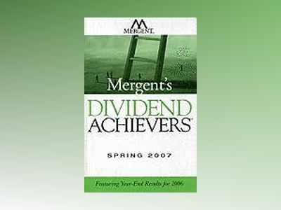 Mergent's Dividend Achievers Spring 2007: Featuring Year-End Results for 20 av DIV