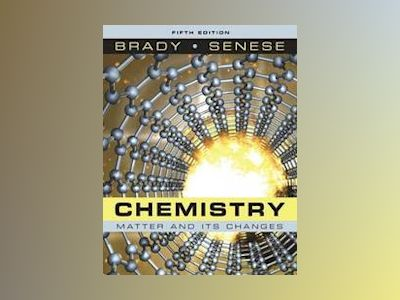 Chemistry: The Study of Matter and Its Changes, 5th Edition av James E. Brady