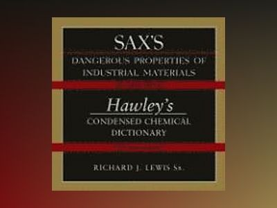 Sax's Dangerous Properties of Industrial Materials Eleventh Edition and Haw av Richard J. Lewis