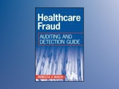 Healthcare Fraud: Auditing and Detection Guide av Rebecca S. Busch