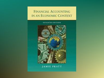 Financial Accounting in an Economic Context, 7th Edition av Jamie Pratt
