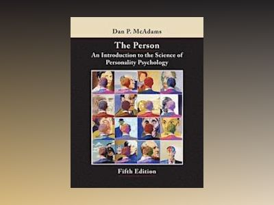 The Person: An Introduction to the Science of Personality Psychology, 5th E av Dan P. McAdams