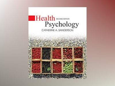 Health Psychology av Catherine A. Sanderson