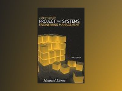 Essentials of Project and Systems Engineering Management, 3rd Edition av Howard Eisner