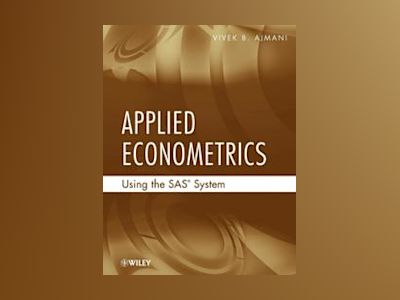 Applied Econometrics Using the SAS System av Vivek Ajmani