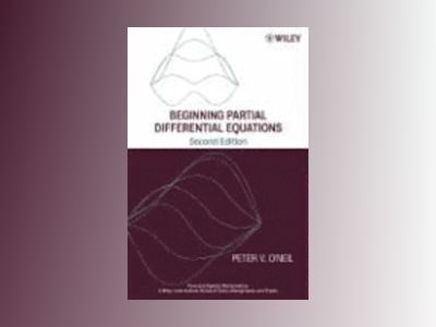 Beginning Partial Differential Equations, 2nd Edition av Peter V. O'Neil