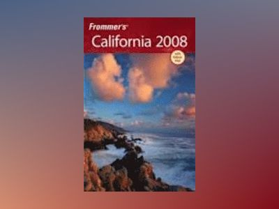 Frommer's California 2008 av Mark Hiss