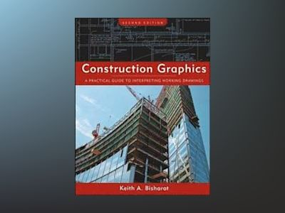 Construction Graphics: A Practical Guide to Interpreting Working Drawings, av Keith A. Bisharat