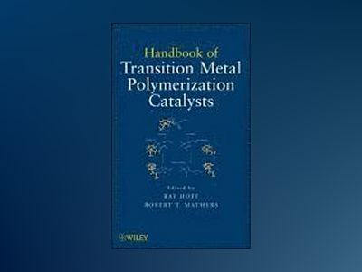 Handbook of Transition Metal Polymerization Catalysts av RayHoff