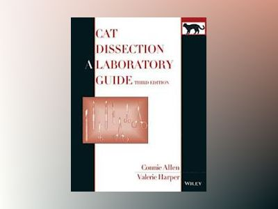 Cat Dissection: A Laboratory Guide, 3rd Edition av Connie Allen