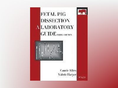 Fetal Pig Dissection: A Laboratory Guide, 3rd Edition av Connie Allen
