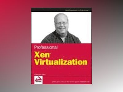 Professional XEN Virtualization av Williamvon Hagen