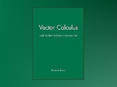 Vector Calculus, Textbook and Student Solutions Manual av Miroslav Lovric