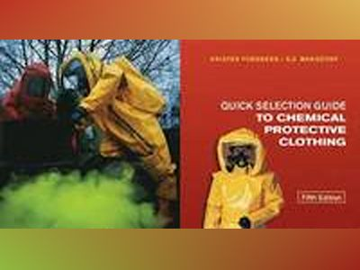 Quick Selection Guide to Chemical Protective Clothing, 5th Edition av Krister Forsberg