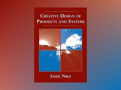 Creative Design of Products and Systems av Saeed Niku