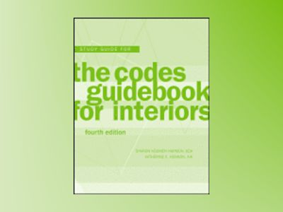 The Codes Guidebook for Interiors, Study Guide, 4th Edition av Sharon Koomen Harmon