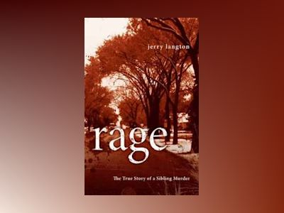 Rage: The True Story of a Sibling Murder av Jerry Langton