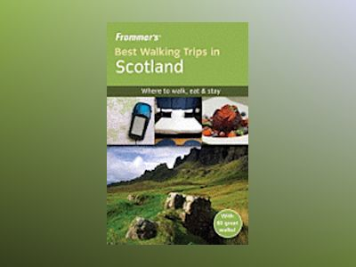 Frommer's Best Walking Trips in Scotland 1st Edition av Felicity Martin