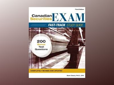 Canadian Securities Exam Fast-Track Study Guide, 3rd Edition av W. Sean Cleary