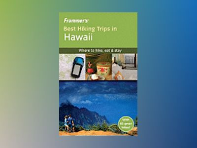 Frommer's Best Hiking Trips in Hawaii av Pamela Wright
