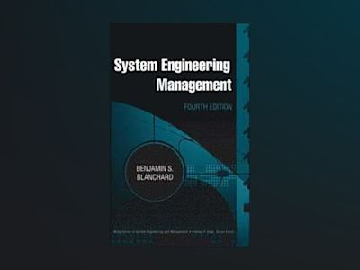 System Engineering Management, 4th Edition av Benjamin S. Blanchard