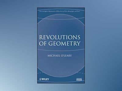Revolutions of Geometry av Michael O'Leary
