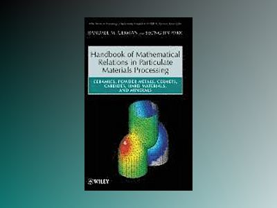 Handbook of Mathematical Relations in Particulate Materials Processing av Randall M. German