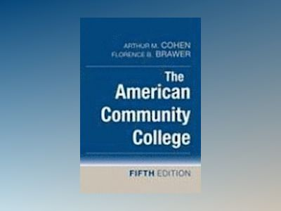 The American Community College, 5th Edition av Arthur M. Cohen