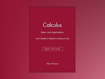 Calculus: Ideas and Applications, Brief Edition with Student Solutions Manu av Alex Himonas