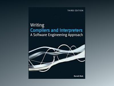 Writing Compilers and Interpreters Using Java, 3rd Edition av Ronald Mak