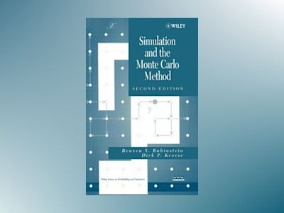 Simulation and the Monte Carlo Method, 2nd Edition av Reuven Y. Rubinstein