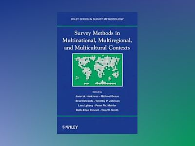 Survey Methods in Multicultural, Multinational, and Multiregional Contexts av Janet A. Harkness