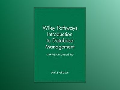 Wiley Pathways Introduction to Database Management 1st Edition with Project av Mark L. Gillenson