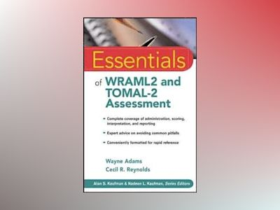 Essentials of WRAML2 and TOMAL-2 Assessment av Wayne Adams