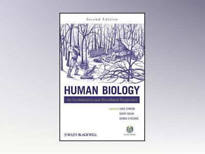 Human Biology: An Evolutionary and Biocultural Perspective, 2nd Edition av Sara Stinson