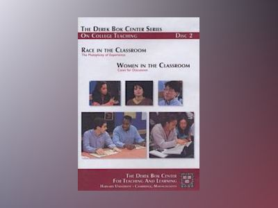 Race in the Classroom: The Multiplicity of Experience and Women in the Clas av Derek Bok Center For Teaching